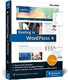 Einstieg in WordPress 4: Mit Peter Müller erstellen Sie Ihre eigene...