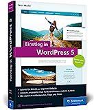 Einstieg in WordPress 5: Mit Peter Müller erstellen Sie Ihre eigene...