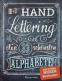 Handlettering. Die 33 schönsten Alphabete mit Rahmen, Ornamenten und...